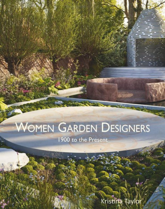 Women garden designers 1900 to the present by kristina taylor for Garden design 1900
