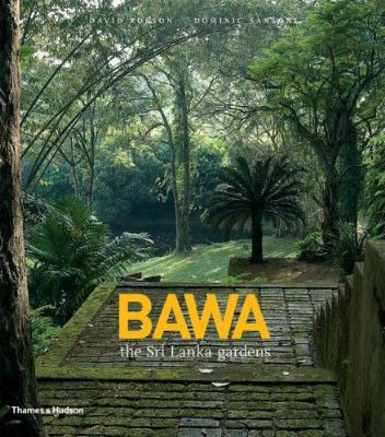 Bawa: The Sri Lanka Gardens David Robson and Dominic Sansoni